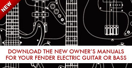 NEW - Download the Owner's Manuals for Your Fender Electric Guitar or Bass